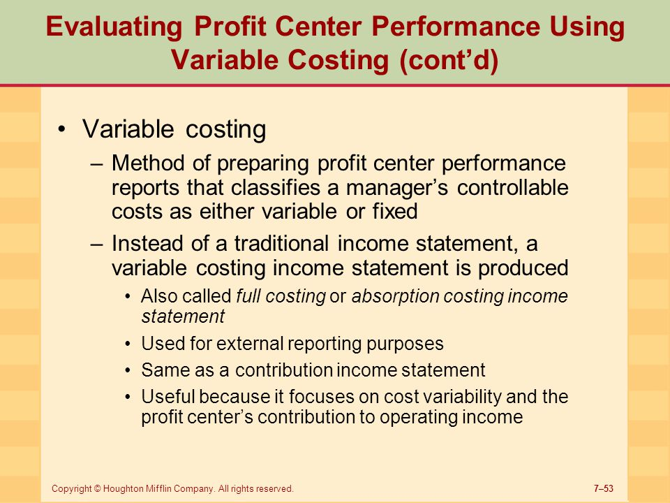 Evaluating Profit Center Performance Using Variable Costing (cont'd)