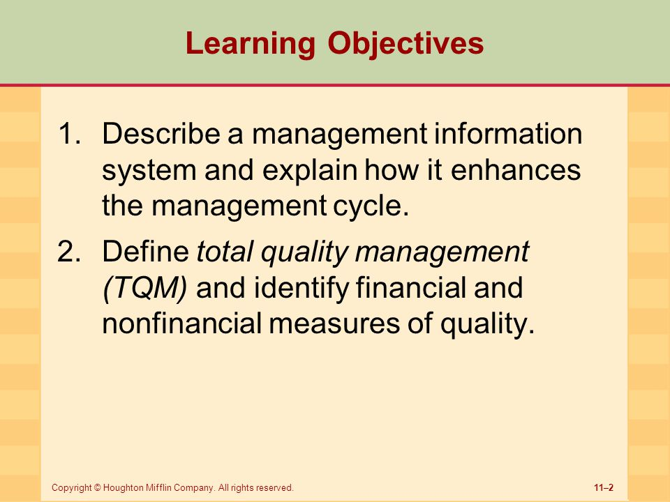 Learning Objectives Describe a management information system and explain how it enhances the management cycle.