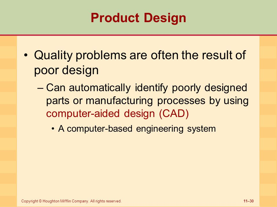 Product Design Quality problems are often the result of poor design