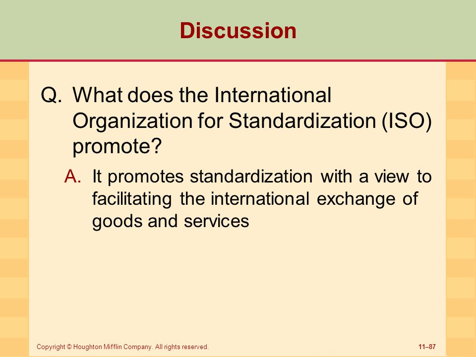 Discussion What does the International Organization for Standardization (ISO) promote