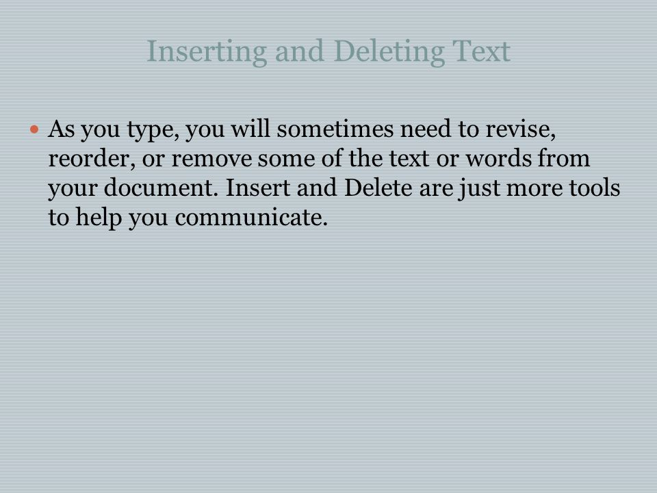 Inserting and Deleting Text
