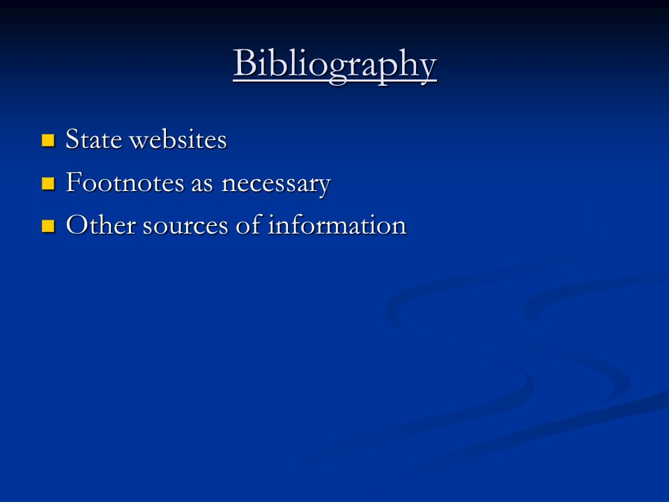Bibliography State websites Footnotes as necessary