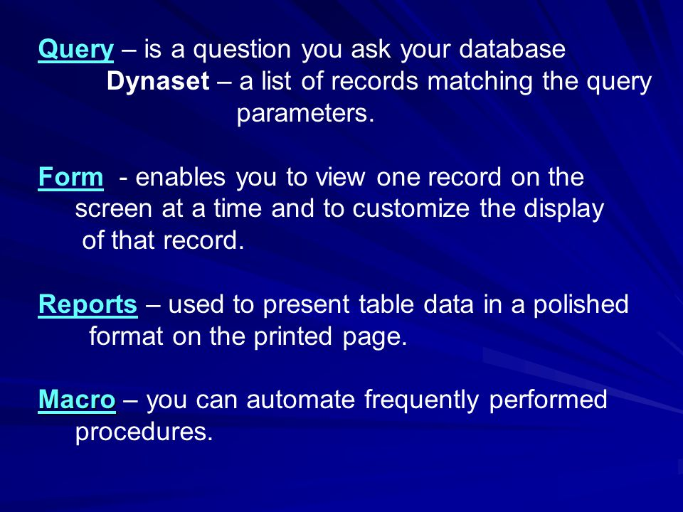Query – is a question you ask your database