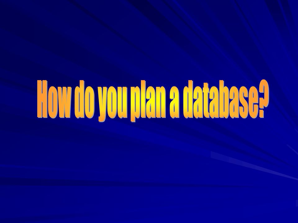 How do you plan a database