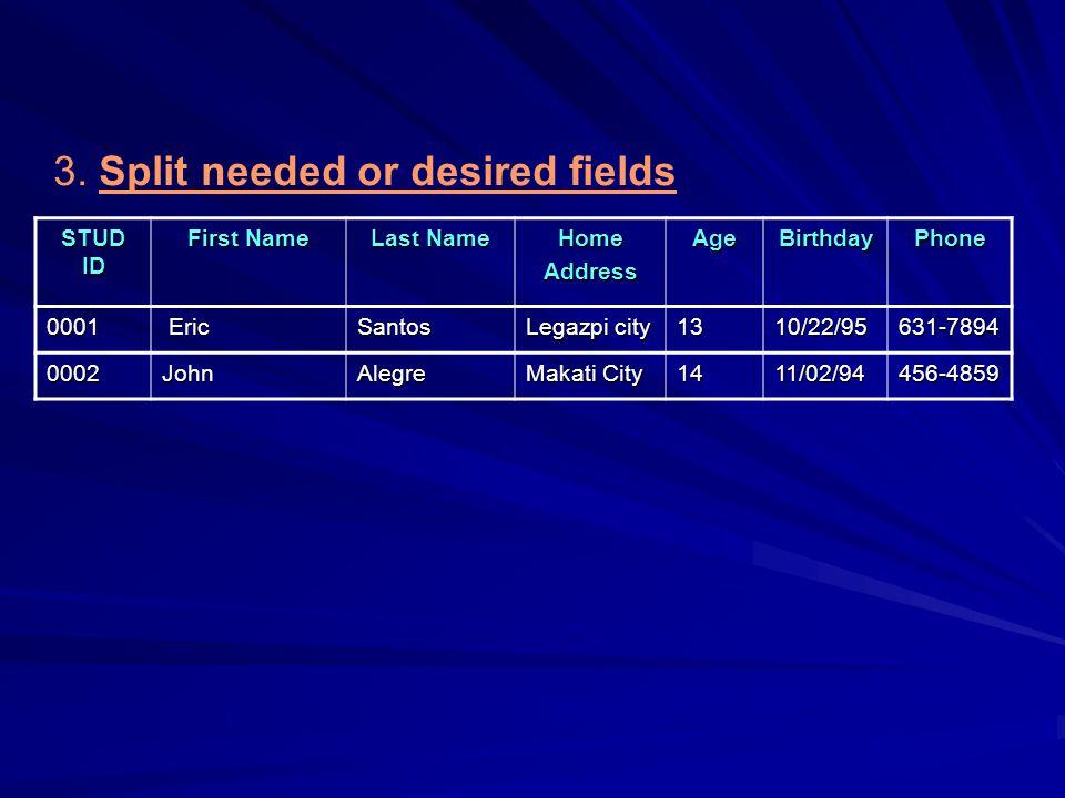 3. Split needed or desired fields