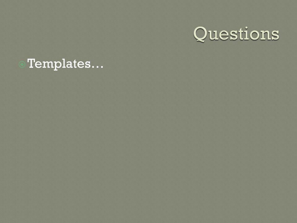 Questions Templates…