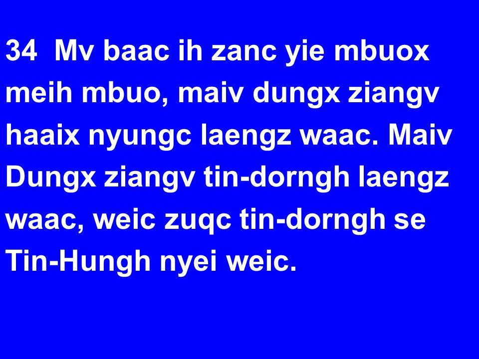 34 Mv baac ih zanc yie mbuox