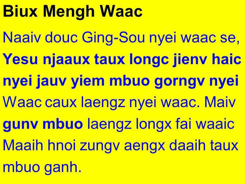 Biux Mengh Waac Naaiv douc Ging-Sou nyei waac se,