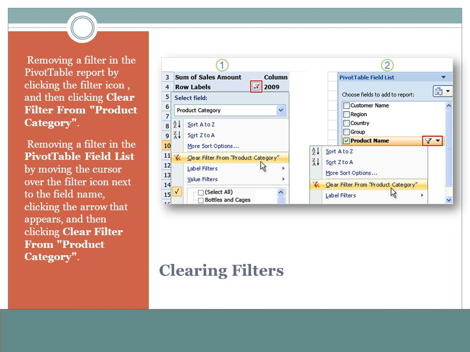 Removing a filter in the PivotTable report by clicking the filter icon , and then clicking Clear Filter From Product Category .