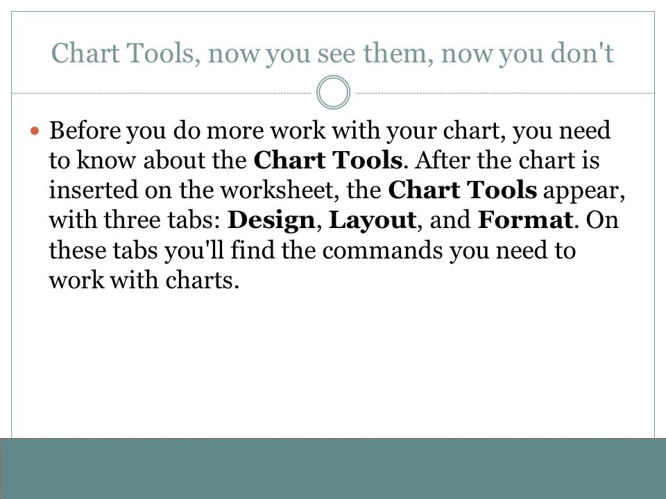 Chart Tools, now you see them, now you don t