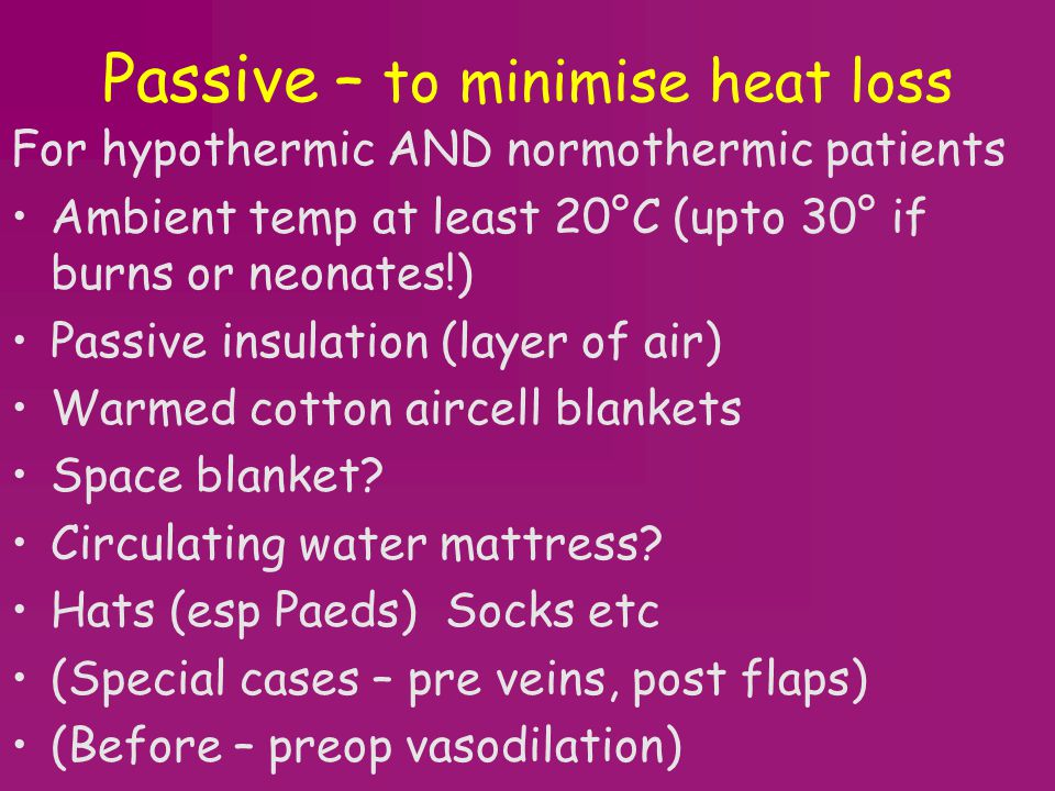 Passive – to minimise heat loss