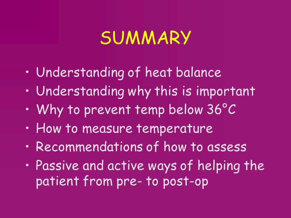 SUMMARY Understanding of heat balance