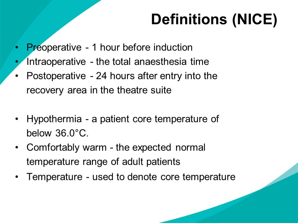 Definitions (NICE) Preoperative - 1 hour before induction