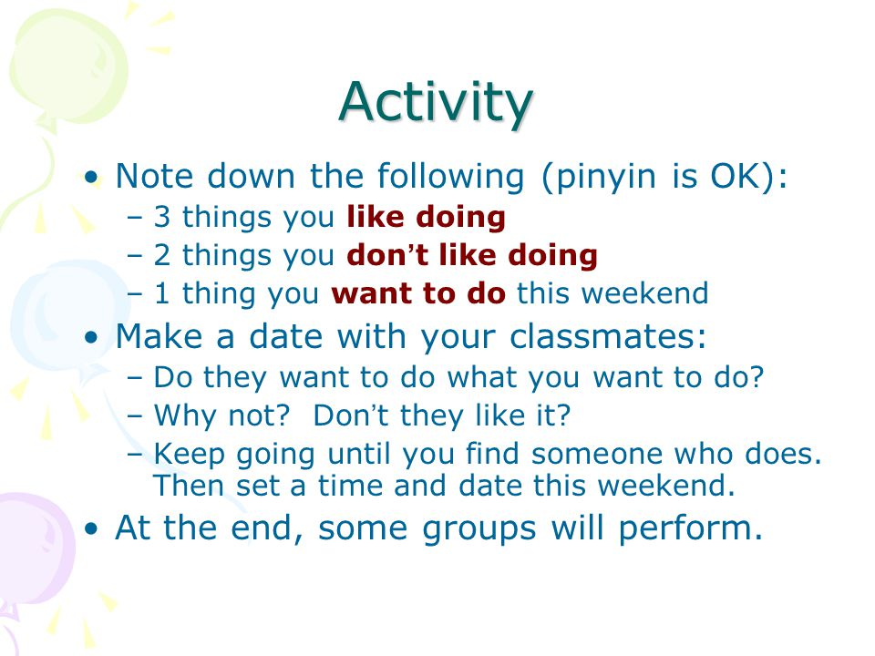 Activity Note down the following (pinyin is OK):