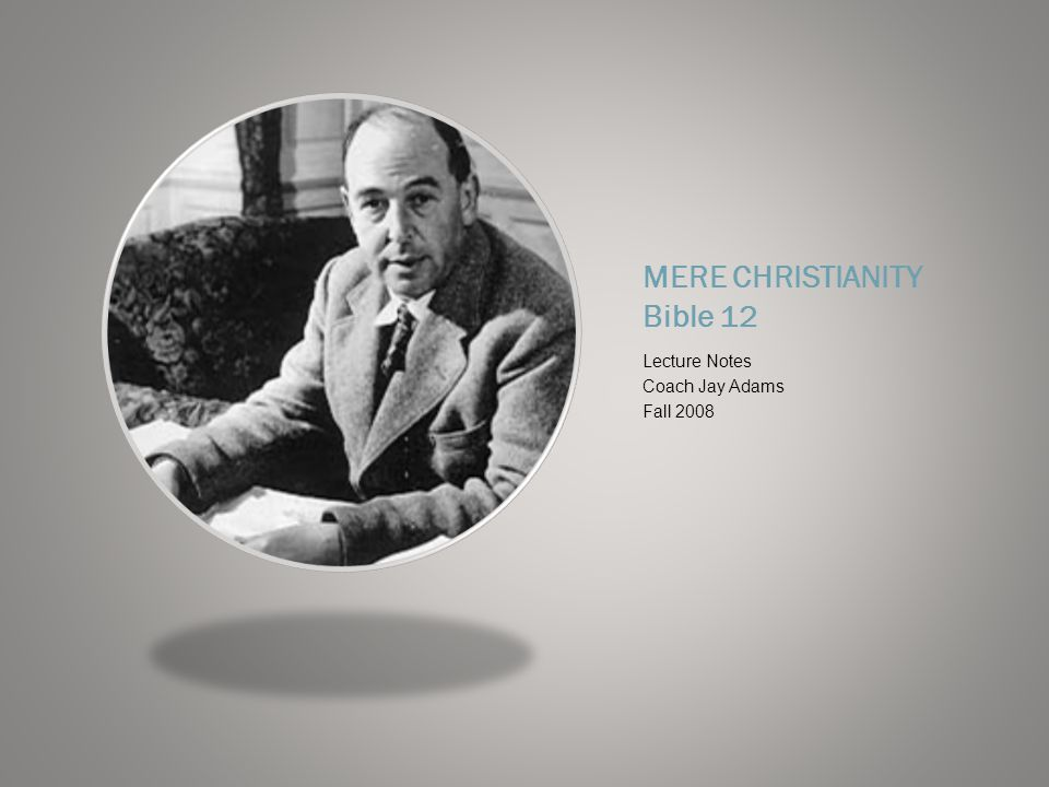 MERE CHRISTIANITY Bible 12