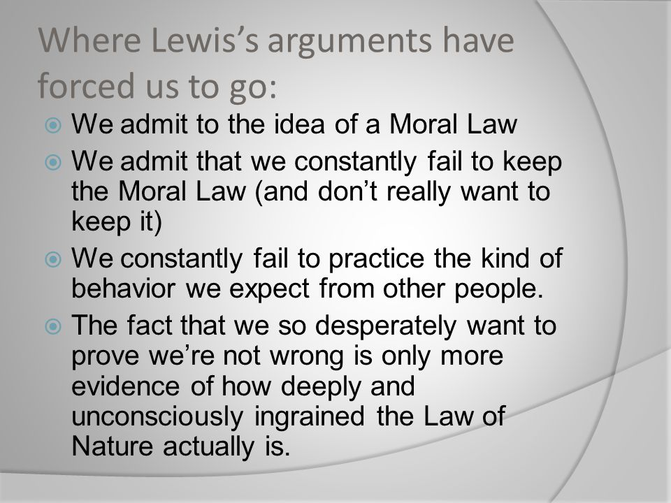 Where Lewis's arguments have forced us to go: