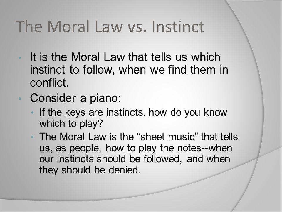 The Moral Law vs. Instinct