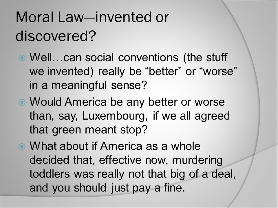Moral Law—invented or discovered