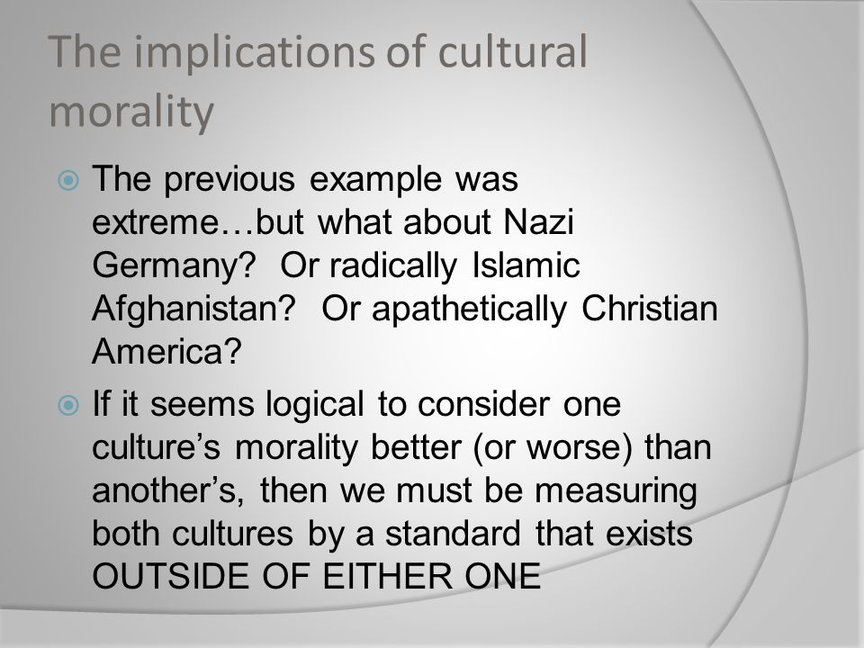The implications of cultural morality