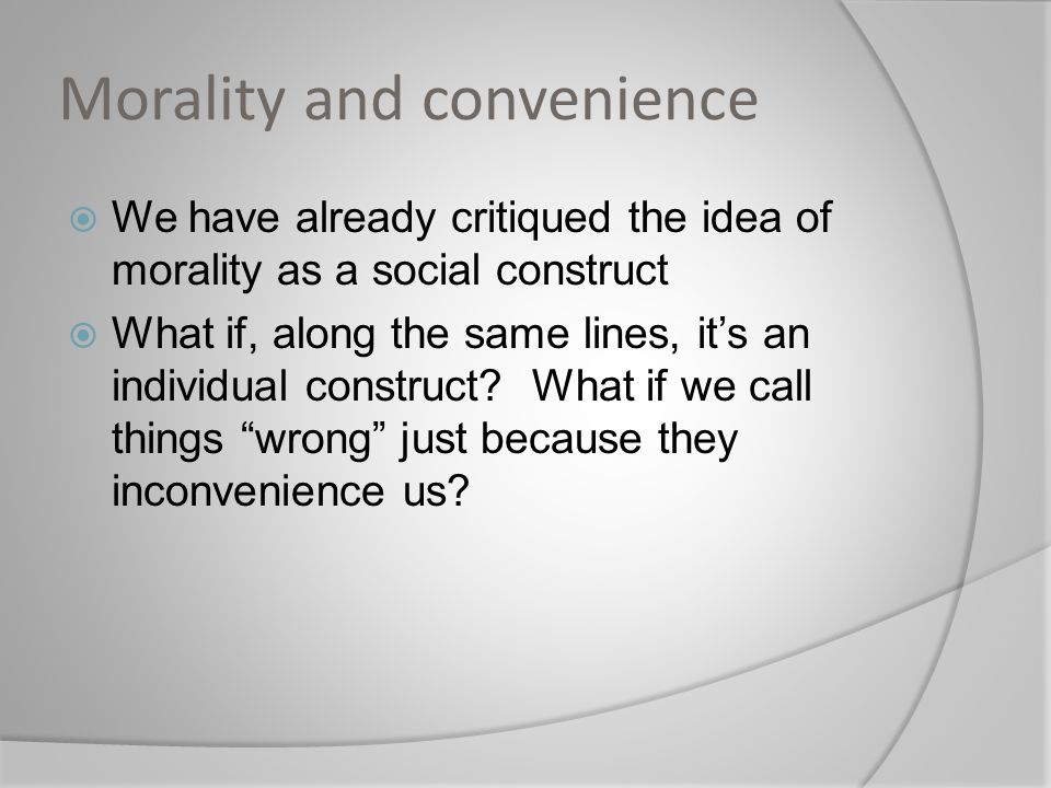 Morality and convenience