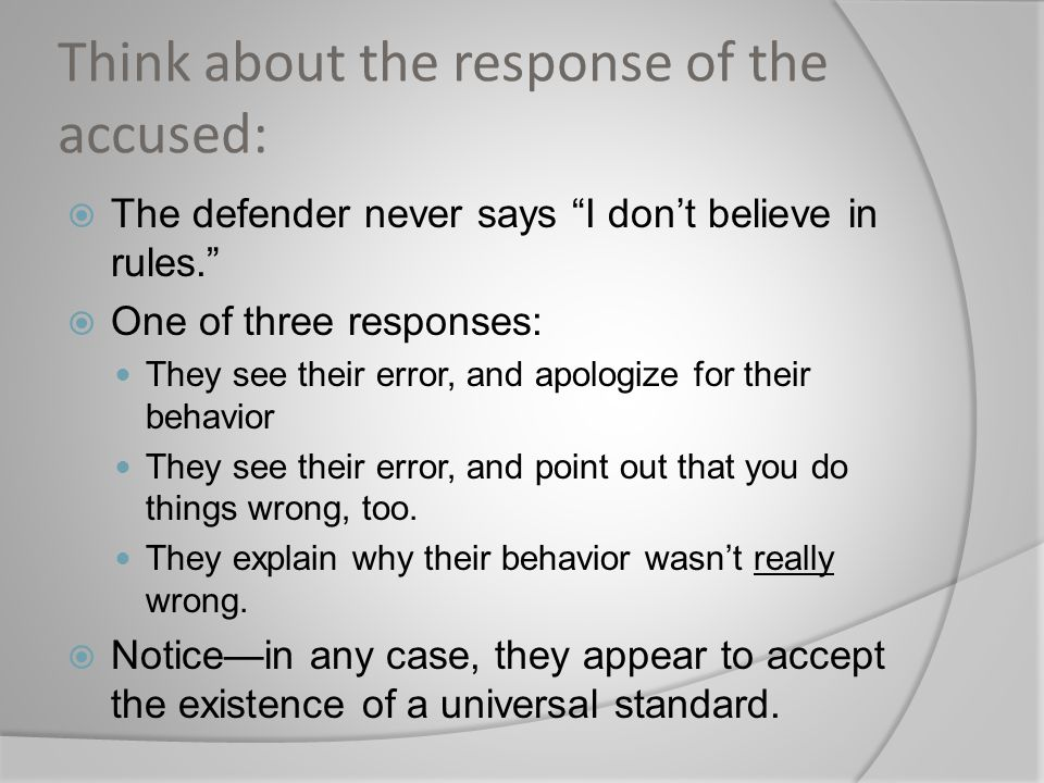 Think about the response of the accused: