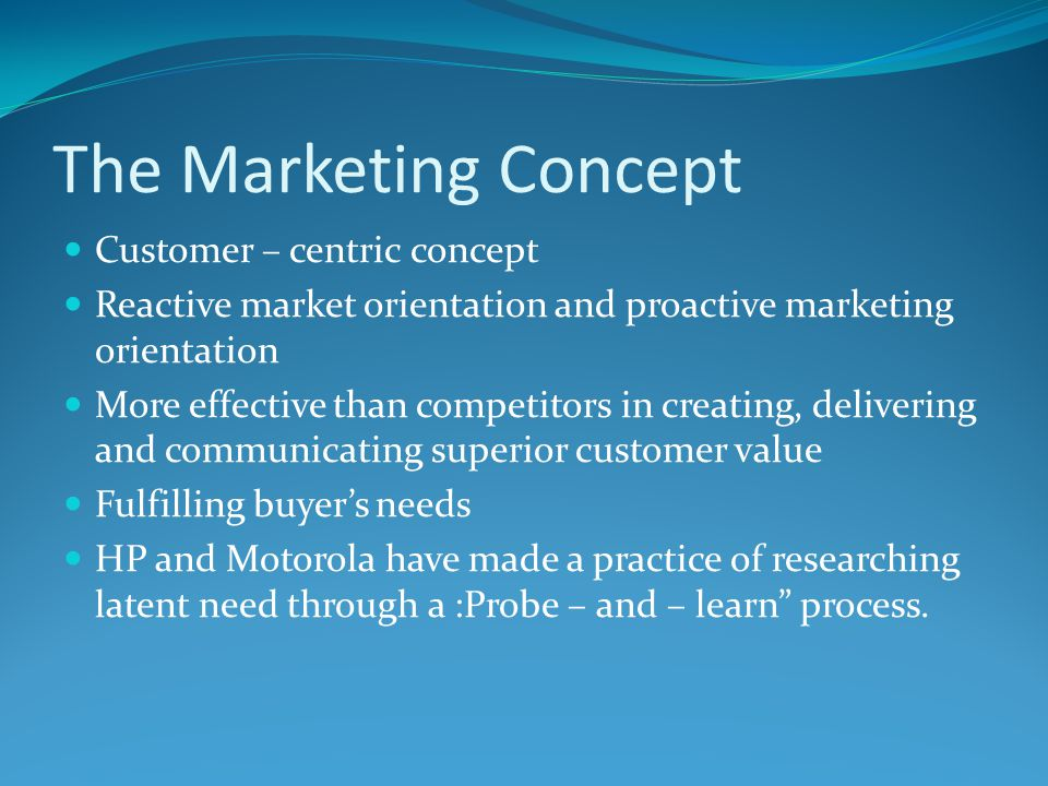 The Marketing Concept Customer – centric concept