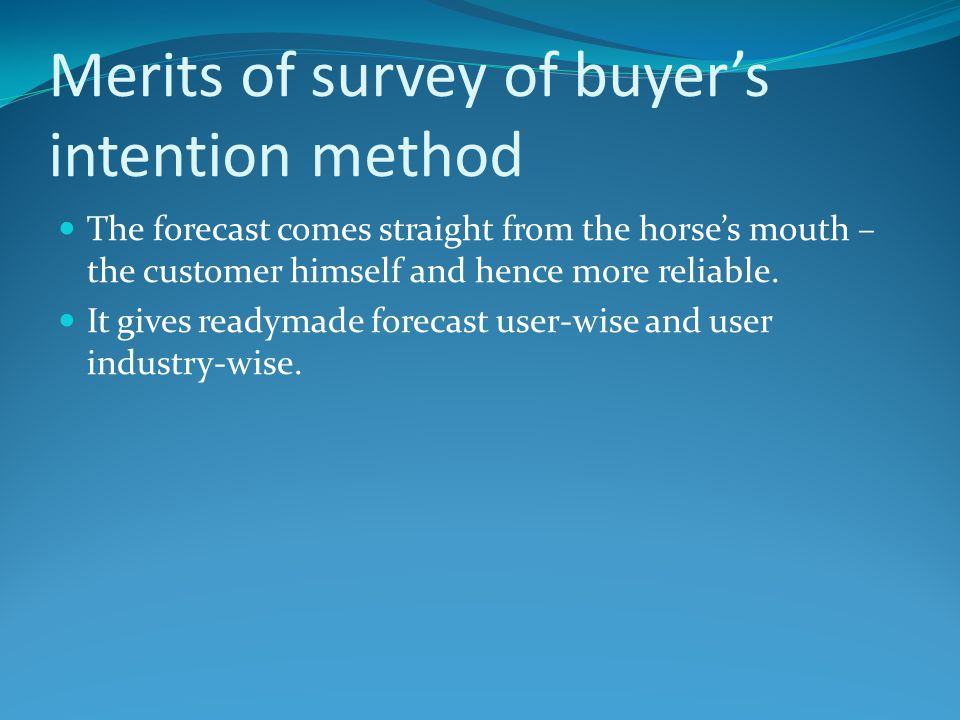 Merits of survey of buyer's intention method