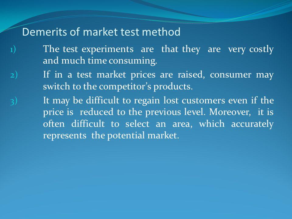 Demerits of market test method