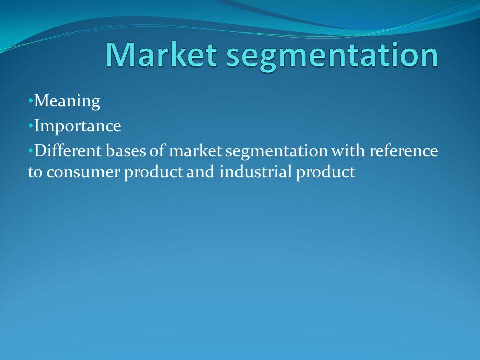Market segmentation Meaning Importance