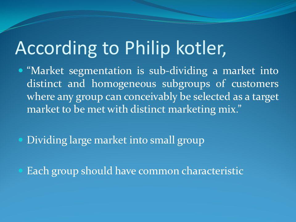 According to Philip kotler,