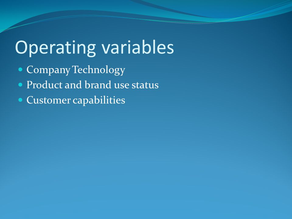Operating variables Company Technology Product and brand use status