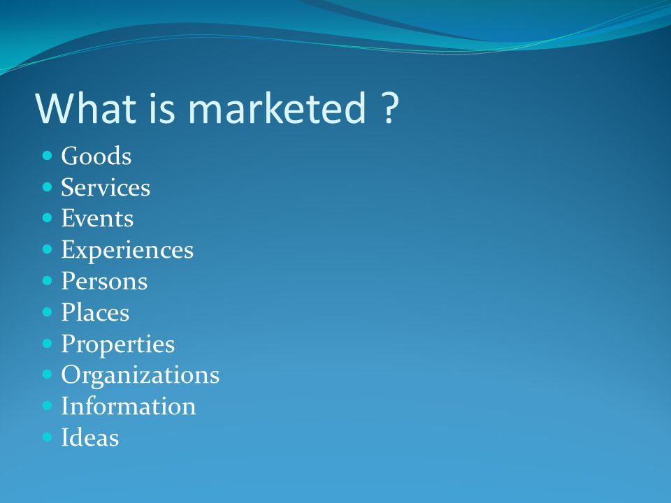 What is marketed Goods Services Events Experiences Persons Places