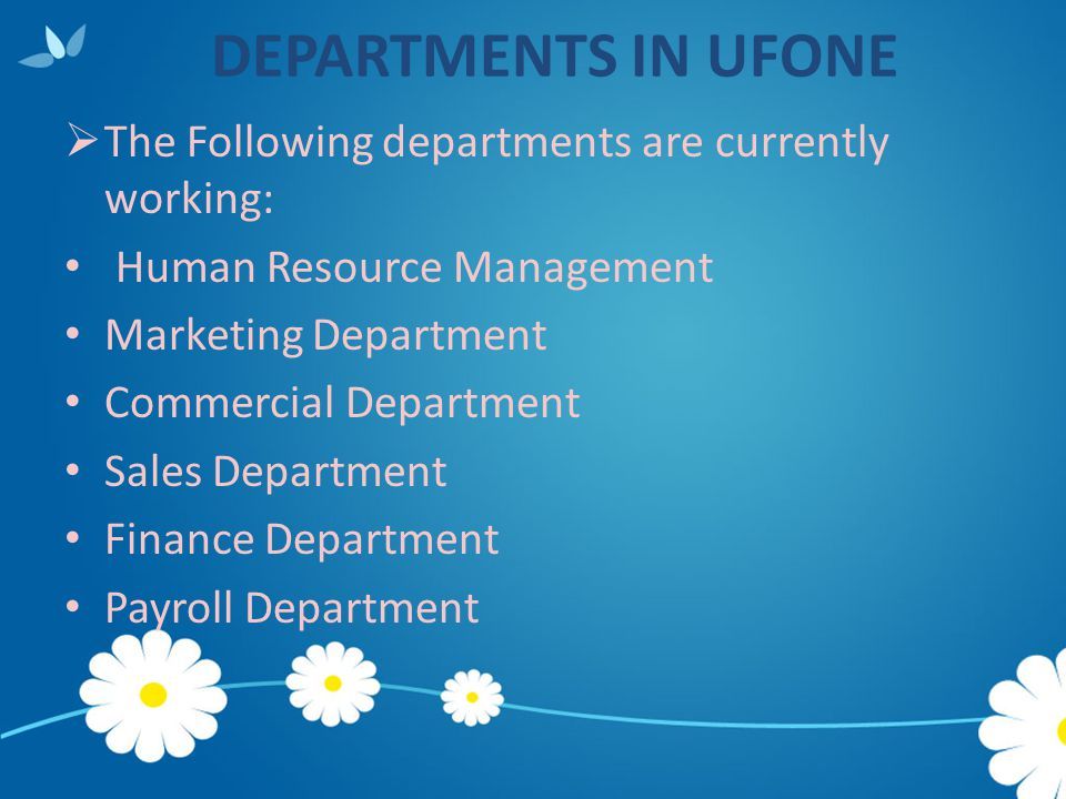 DEPARTMENTS IN UFONE The Following departments are currently working: