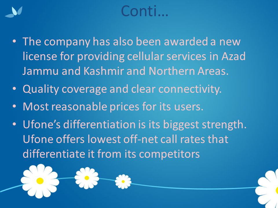 Conti… The company has also been awarded a new license for providing cellular services in Azad Jammu and Kashmir and Northern Areas.