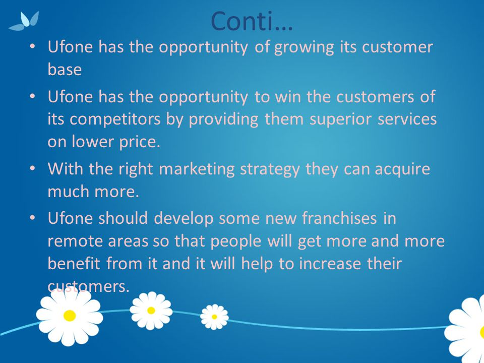 Conti… Ufone has the opportunity of growing its customer base