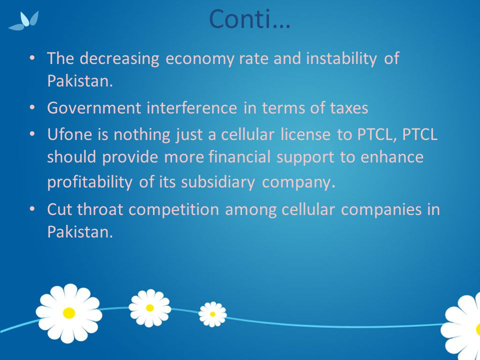 Conti… The decreasing economy rate and instability of Pakistan.