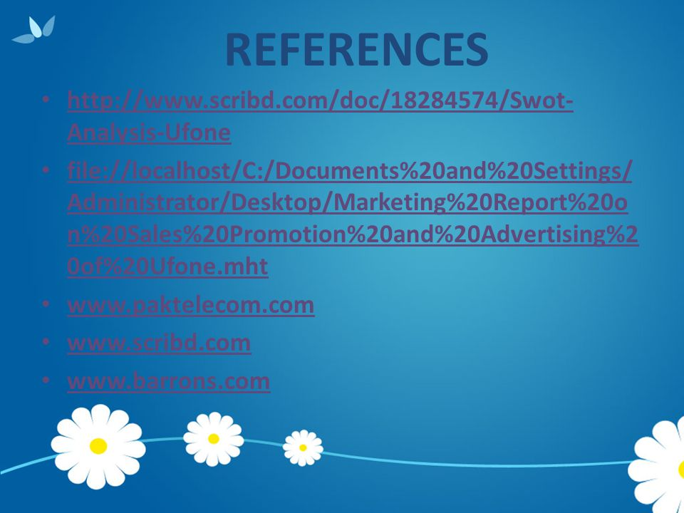 REFERENCES http://www.scribd.com/doc/18284574/Swot-Analysis-Ufone