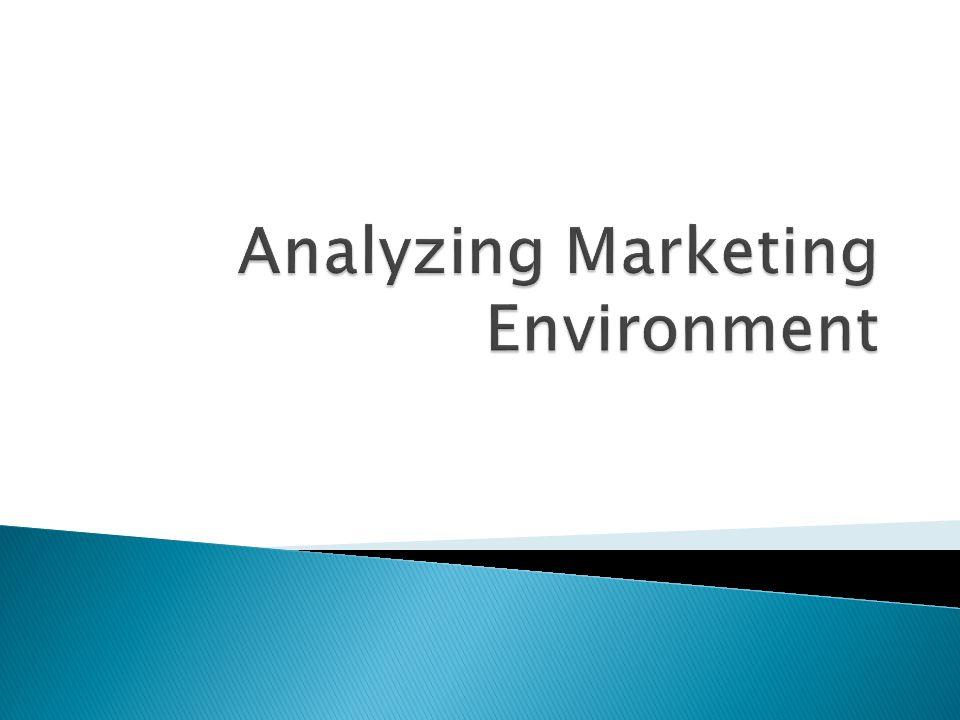 Analyzing Marketing Environment