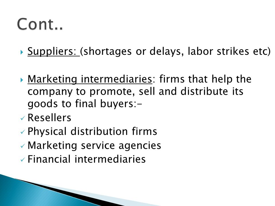 Cont.. Suppliers: (shortages or delays, labor strikes etc)
