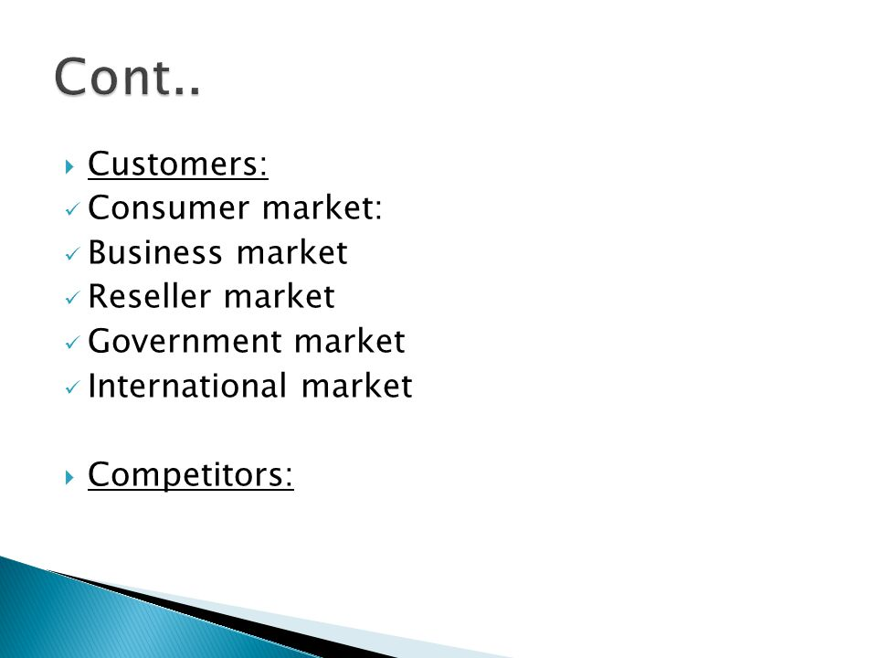 Cont.. Customers: Consumer market: Business market Reseller market