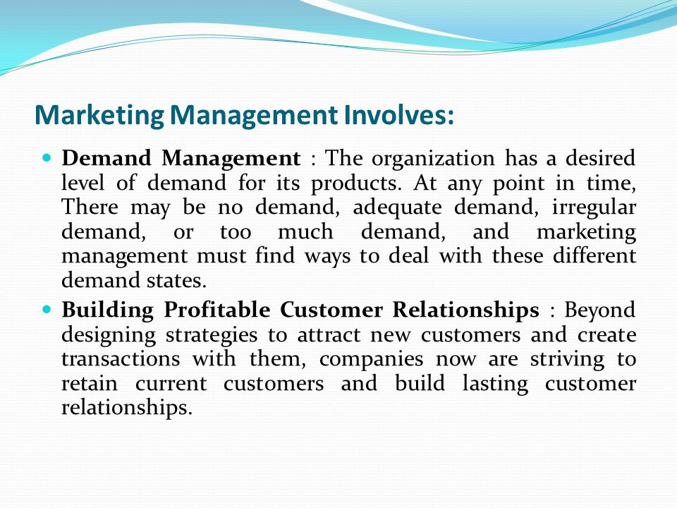Marketing Management Involves: