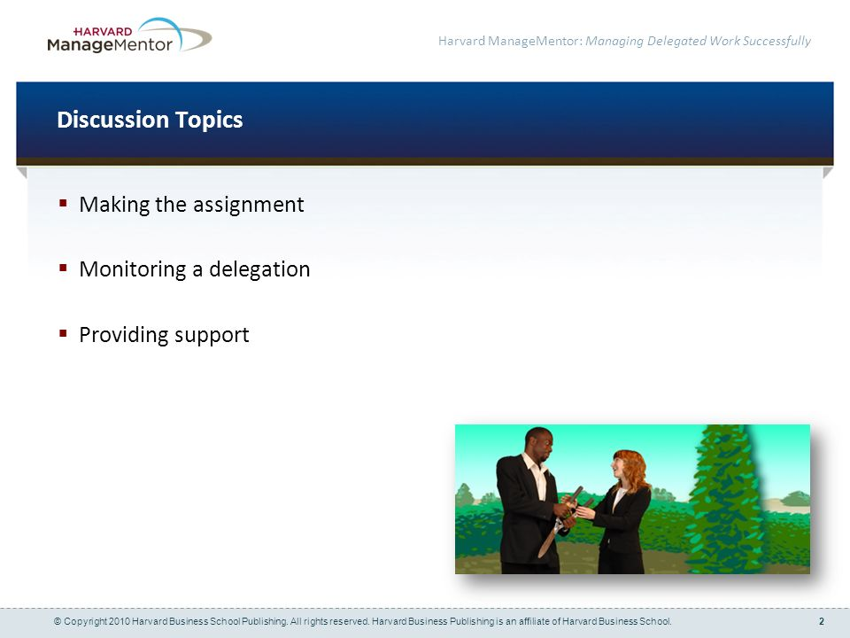 Discussion Topics Making the assignment Monitoring a delegation