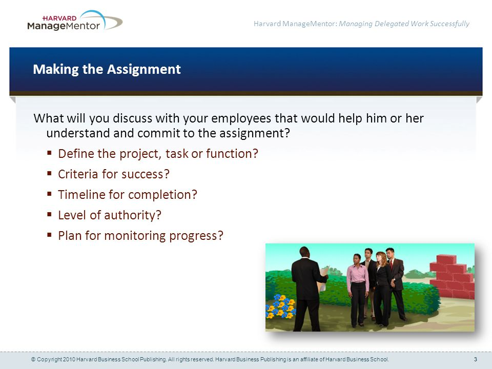 Making the Assignment What will you discuss with your employees that would help him or her understand and commit to the assignment
