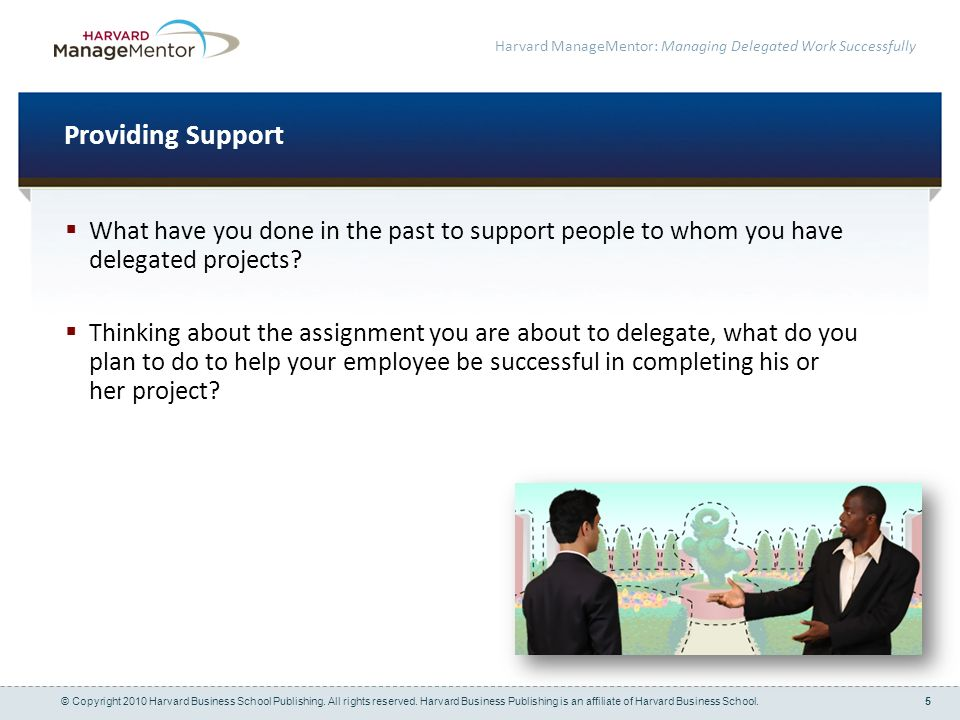 Providing Support What have you done in the past to support people to whom you have delegated projects
