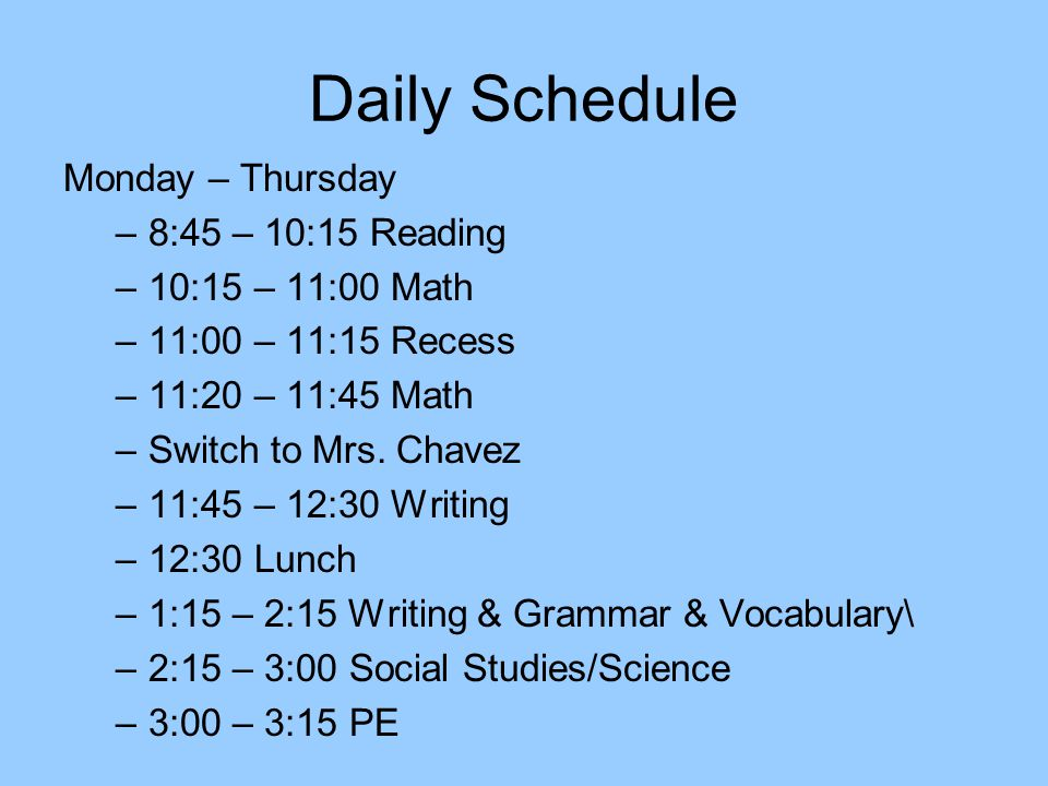 Daily Schedule Monday – Thursday 8:45 – 10:15 Reading