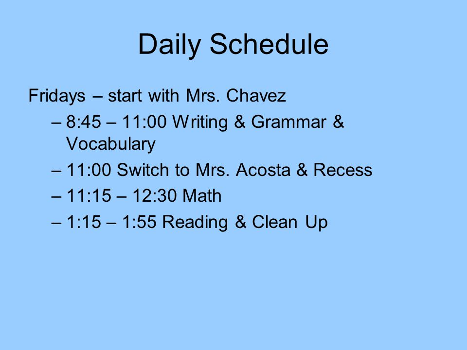 Daily Schedule Fridays – start with Mrs. Chavez