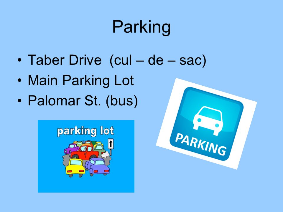 Parking Taber Drive (cul – de – sac) Main Parking Lot