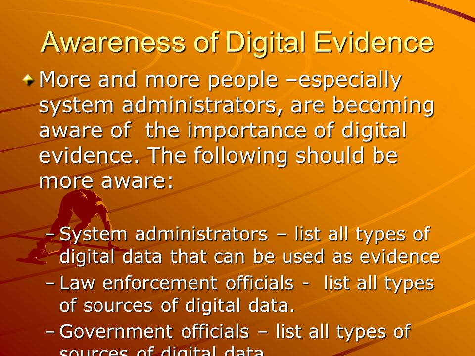 Awareness of Digital Evidence