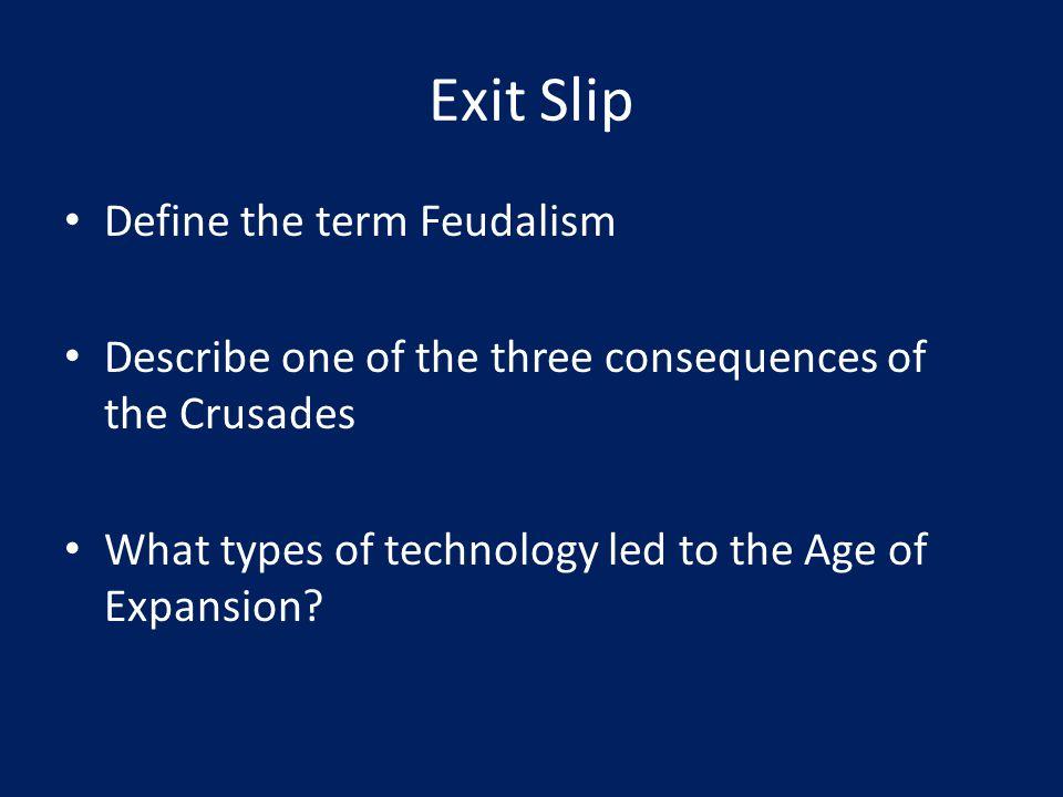 Exit Slip Define the term Feudalism