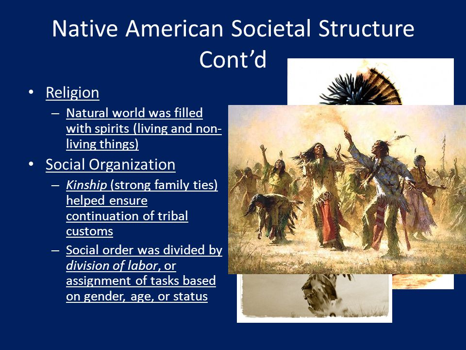 Native American Societal Structure Cont'd